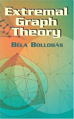 Extremal Graph Theory(极图理论), Bela Bollobas, Dover Publications, 2004.pdf